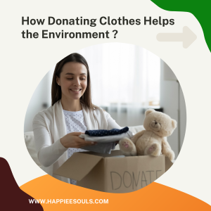 How Donating Clothes Helps the Environment and contributes to Sustainable Lifestyle?